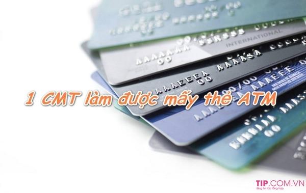 Bạn có biết 1 chứng minh nhân dân làm được bao nhiêu thẻ ATM