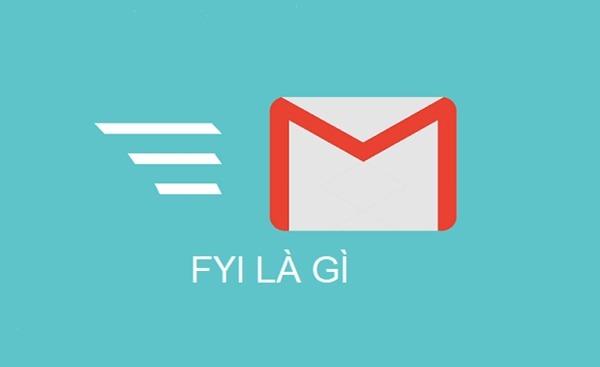 Giải đáp FYI là gì? FYI là viết tắt của từ gì và sử dụng như thế nào?