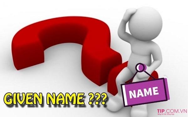 Last Name là gì? SurName là gì? Given Name là gì?