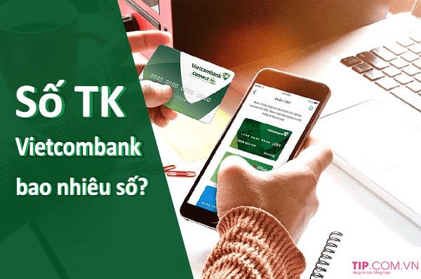 Bạn có biết: Số tài khoản ngân hàng Vietcombank có bao nhiêu số?