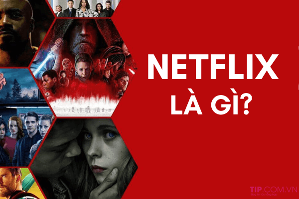 Netflix là gì?