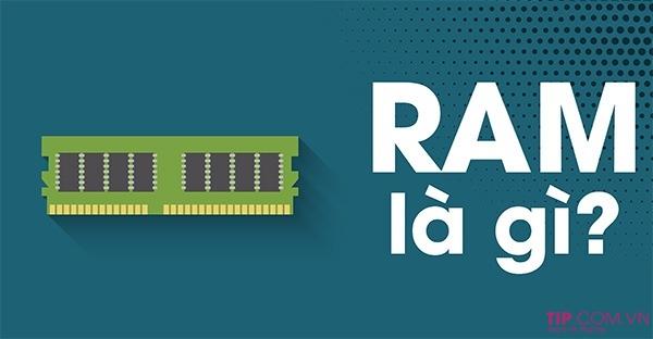 Ram là gì? Chức năng của ram là gì?