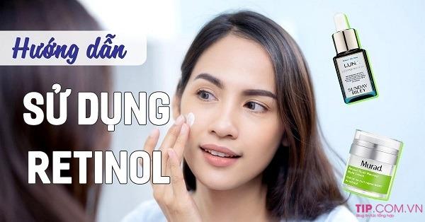 Retinol là gì? Cách dùng Retinol trong điều trị mụn, trẻ hóa da