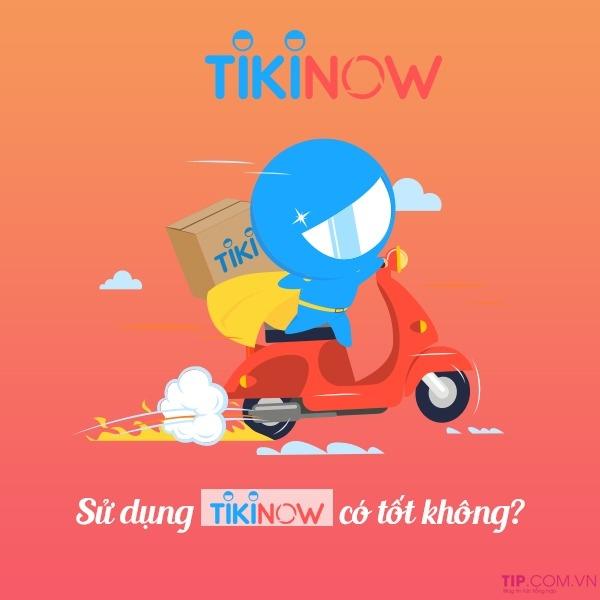 TikiNow có tốt không hay lừa đảo