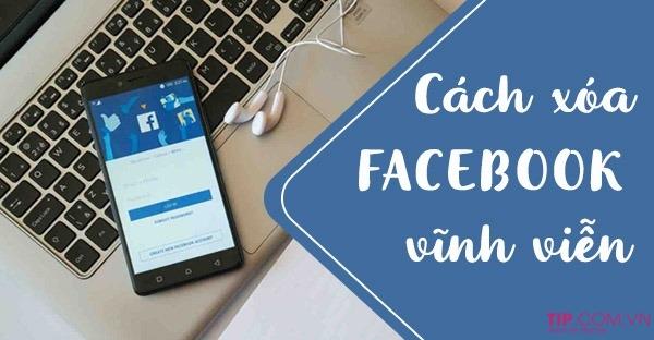 Hướng dẫn cách xóa tài khoản Facebook vĩnh viễn