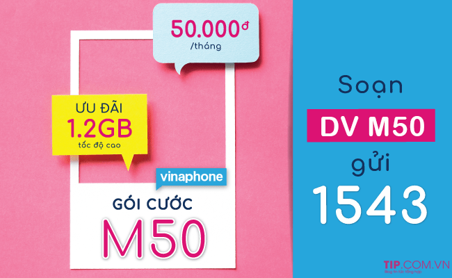 Ưu đãi 1.2GB data chỉ 50k/tháng khi đăng ký gói M50 Vinaphone