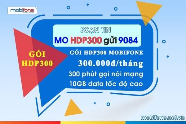 Cách đăng ký gói HDP300 Mobifone nhận ngay 10GB data và 300 phút gọi